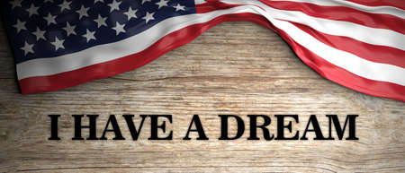 I have a dream. Martin Luther King jr quote. United states of America flag and text on wooden background. 3d illustration