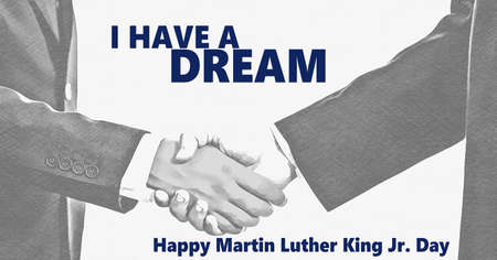 Happy Martin Luther King jr day I have a dream, text. Black and white shaking hands background. MLK day, US national holiday, equality, stop racism concept.
