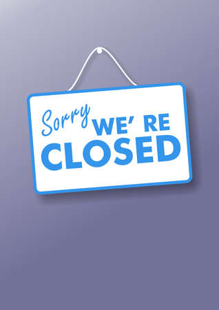 Closed business or store concept. Blue letters on white color sign board, Sorry we re closed text hanging on store blue wall background, vertical