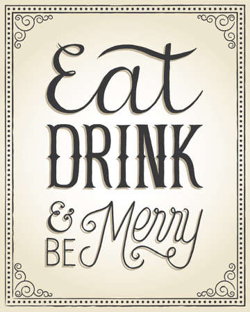 drinking: Vintage Christmas Background - Hand lettered vintage Christmas background with the message Eat, Drink & Be Merry.