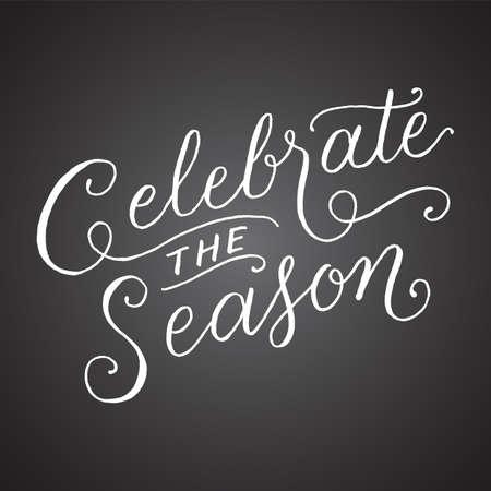 Chalkboard Celebrate the Season hand lettering. Illustration