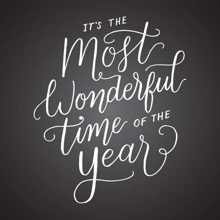 Its the Most Wonderful Time of the Year Chalkboard - Hand-lettered holiday message isolated on a dark grey chalkboard style background