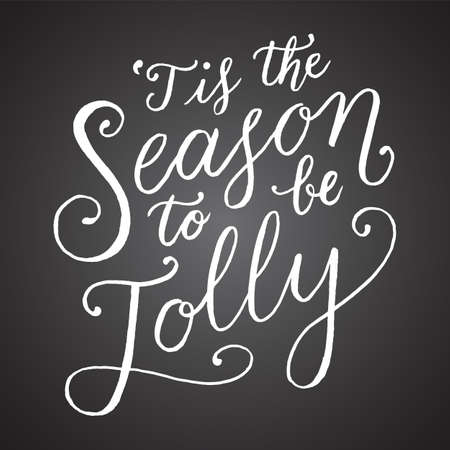 Tis The Season To Be Jolly Chalkboard Hand Lettering - message isolated on a dark grey chalkboard style background Ilustração