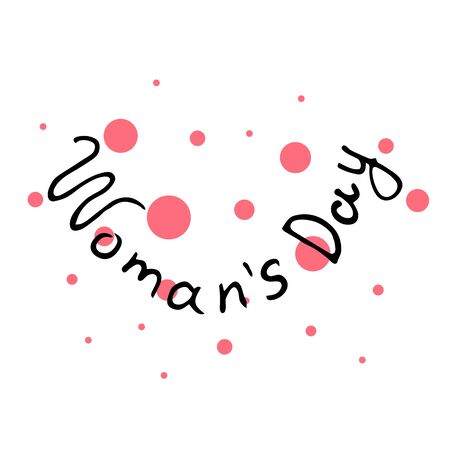 Minimalistic woman s Day text design with pink circles on white background. Vector illustration. Woman s Day greeting calligraphy design. Template for a poster, cards, banner. Simple lettering