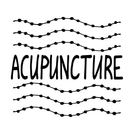 Acupuncture is an alternative medicine. Suitable for packaging, web designs, advertising products, label. Hand drawn black-white linear pattern. Lettering. Vector symbol of acupuncture. Stock vector
