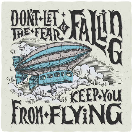 Graphic poster with airship and motivational quote Vector Illustration