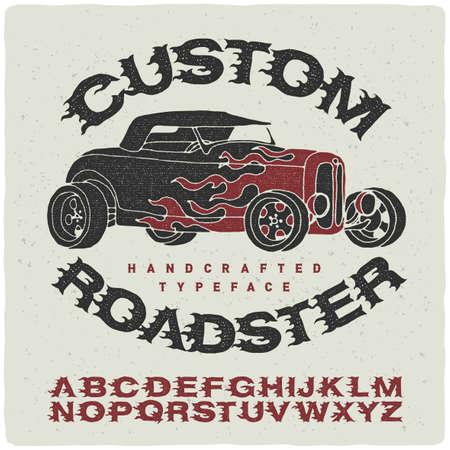 "Handmade burning font ""Custom roadster"" with vintage graphic illustration of a hot rod."