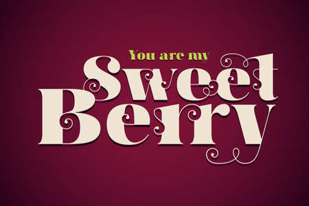Vector lettering poster with text - You are my sweet berry