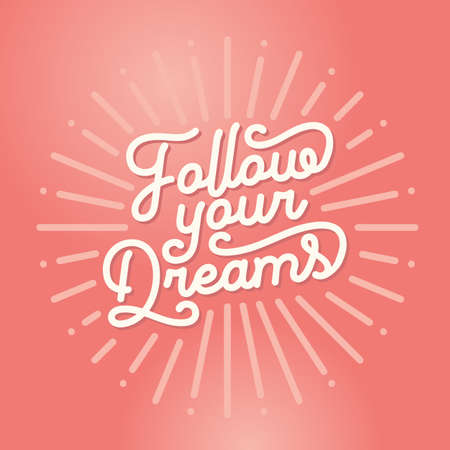 Vector calligraphic motivational lettering quote - Follow your dreams
