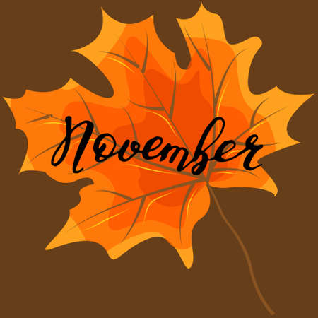 November, hand lettering, quotes.Modern motivation calligraphy, typography for the poster, invitations, greeting cards. Illustration
