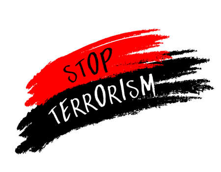 Stop terrorism paint. Brush style illustration isolated on white background.