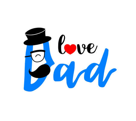 Love dad, calligraphy design. Happy fathers day. Vector Illustration isolated on white background. Ilustracja