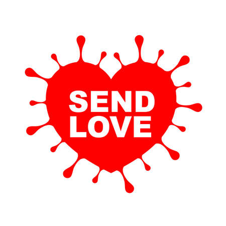 Send love, Positive message forr corona virus outbreak. Stay positive and hopeful together. Viral pandemic support message. Illustration isolated on white background.
