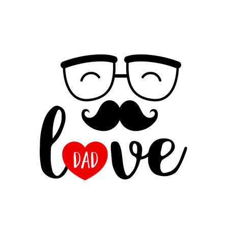 Love dad lettering design with mustach, glasses and red heart. Happy father's day concept. Vector illustration for Poster, banner or flyer. Illustration