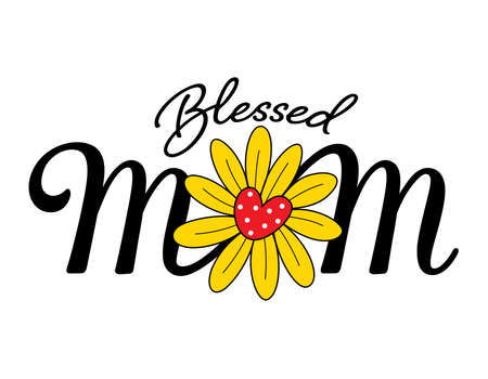 Blessed mom design with flower.  Happy mother's day. Vector illustration. Illustration