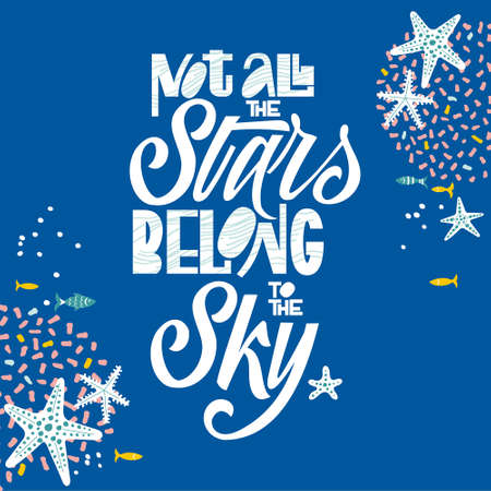 Vector quote from a hand- drawn text. Poster for the positive motivation of life. Excellent lettering design for t-shirts, bags, posters, postcards, tourist Souvenirs.