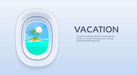 ocean view: Aircraft Window View Tropical Island Ocean Summer Vacation Plane Tourism Flight Copy Space Flat Vector Illustration Illustration