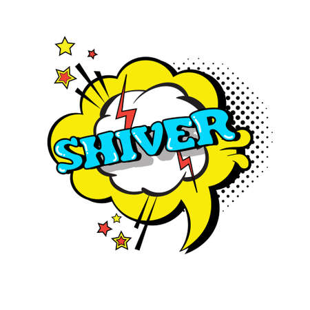 shiver: Comic Speech Chat Bubble Pop Art Style Shiver Expression Text Icon Vector Illustration