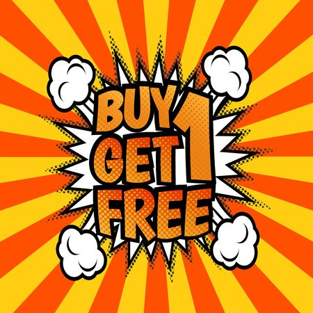Buy one get one free advertisement poster. Pop art, comic speech bubble style. Vector, isolated, eps 10.
