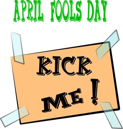 orthographic: april fools kick me signage  Illustration
