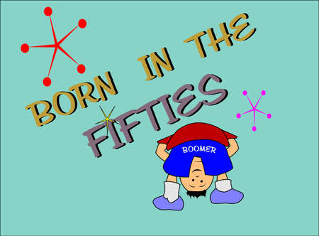 born in the fifties background with a lil boomer