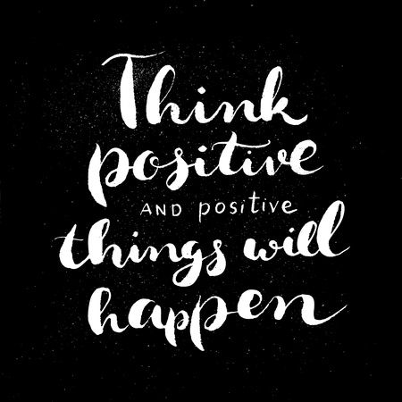 Handdrawn lettering of a phrase Think positive and positive things will happen. Unique typography poster or apparel design. Vector art isolated on background. Inspirational quote