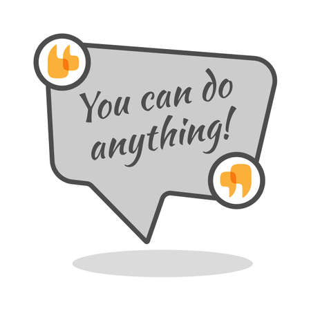 anything: You can do anything motivational poster in abstract frame with quotes. Famous slogan saying isolated on square speech bubble. Wise expression to encourage spirit of depressed person. Vector logo Illustration