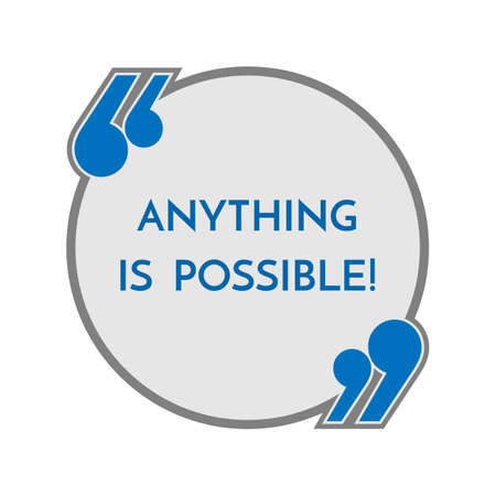 motto: Life motto in round button with quotes anything is possible. Philosophy concept. Slogan helps to believe in your forces. Inspirational quotation. Distressed note in frame in blue colors. Vector Illustration