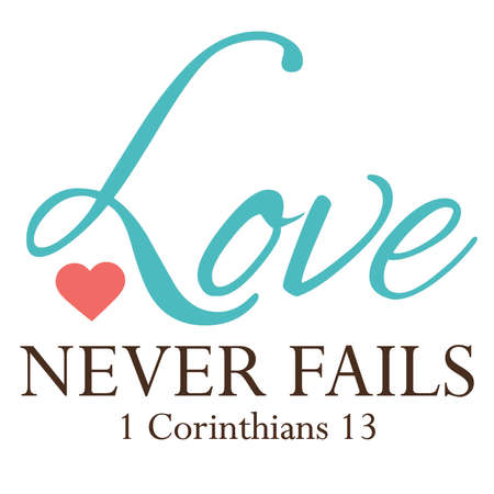 fails: Love never fails typeography