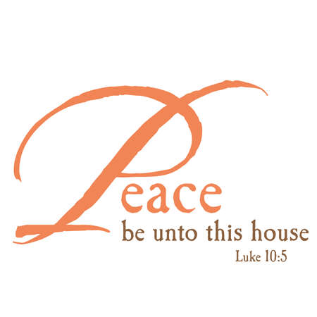 scripture: Peace be unto this house typeography