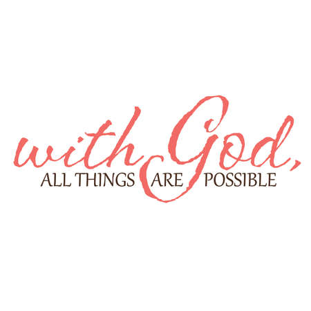 With God all things are possible typeography