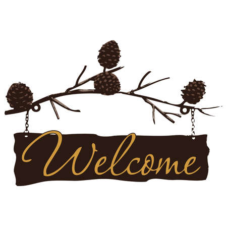 pinecone: Welcome Sign on Pine Cone Branch