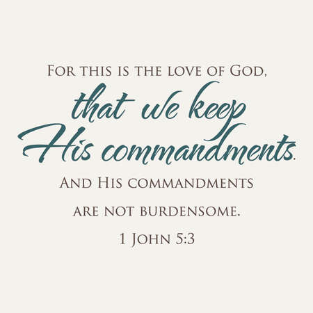 john: 1 John 5:3 Keep His Commandments Inspirational Scripture Typography