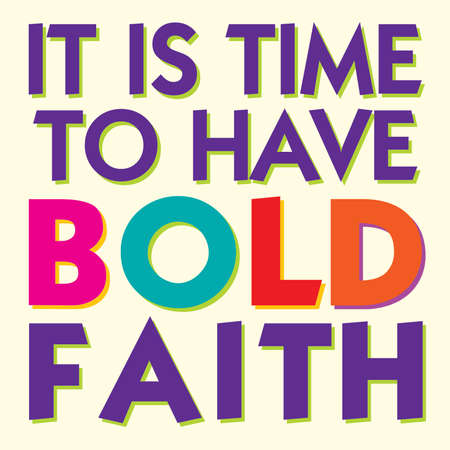 Its Time to Have Bold Faith Inspirational Typography