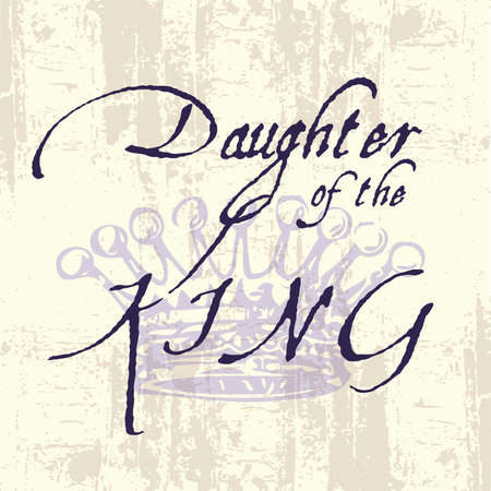 Daughter of the King Inspirational Grunge Typography