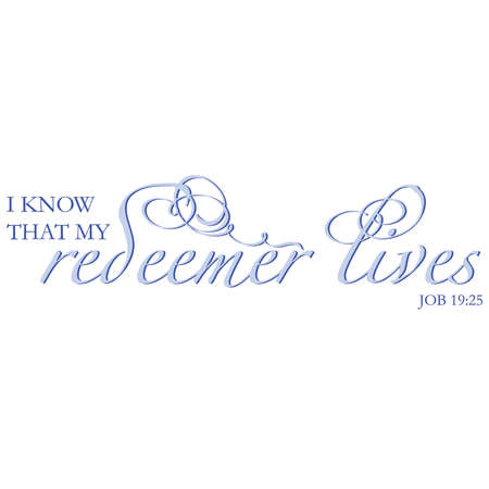 redeemer: Job 19:23 My Redeemer Lives Inspirational Scripture Typography Illustration