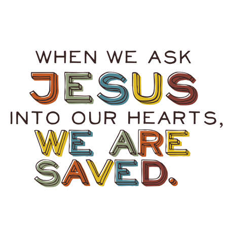 When We Ask Jesus into Our Hearts Inspirational Typography