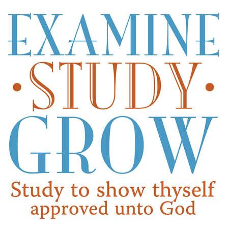 Examine Study Grow Inspirational Scripture  typography