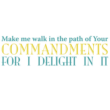 Make Me Walk in Your Commandments Inspirational Scripture typography