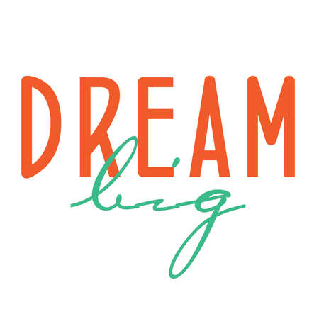 Dream Big Typography