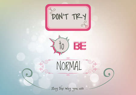 Quote about being normal on a bokeh background Vector