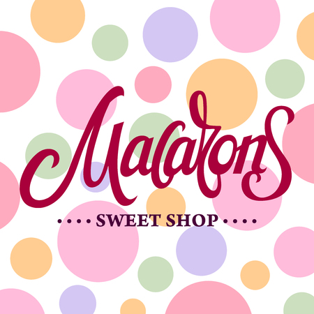macaron: A square vector with a macaron lettering and a colorful background. Sweet shop
