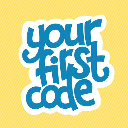 A vector image with a lettering your first code. A children coding theme text with the programming languages and background