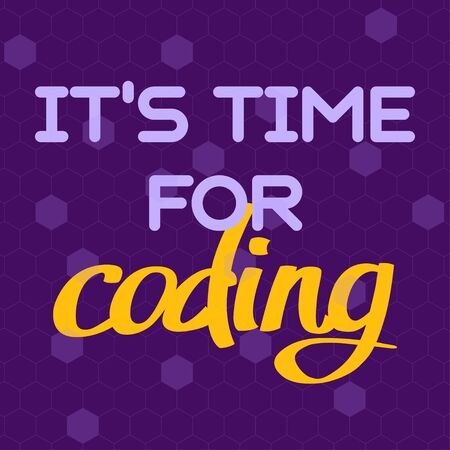 A vector image with a text Its time for coding. A freehand text with the purple background for children coding school.