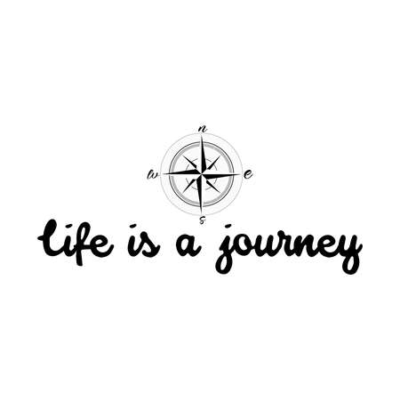 compass rose: Life is a journey, calligraphy sign. Brush painted letters. Take a journey life style illustration. Compass or Wind rose background. Illustration