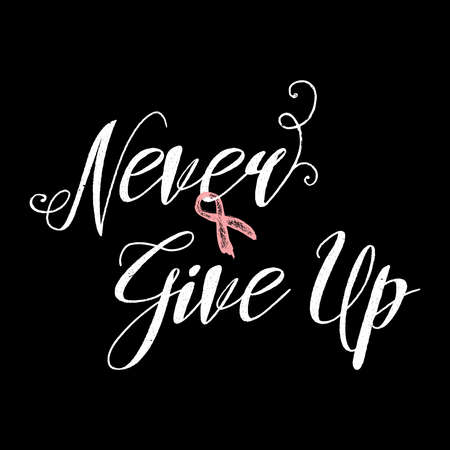 Breast Cancer Inspirational Quotes Extraordinary Never Give Up Inspirational Quote About Breast Cancer Awareness