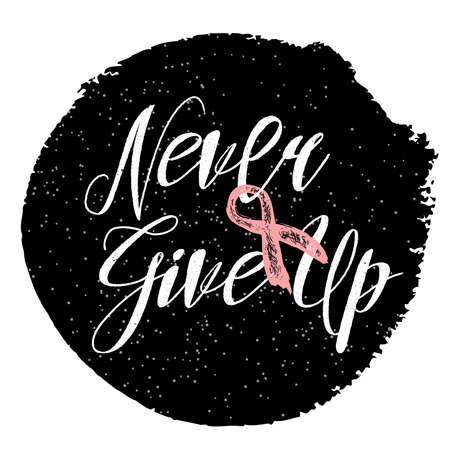Symbols of breast cancer awareness. Pink ribbon in brush strokes, calligraphy of Never Give Up.  Hand drawn lettering and pink ribbon. Hand painted grunge texture background. Illustration