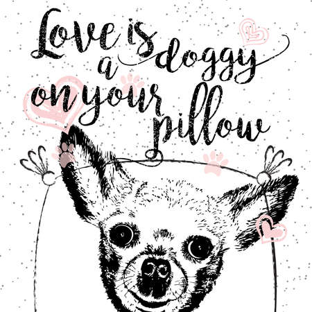 Love is a doggy on your pillow, love quote about dogs. Vector outstanding lettering, calligraphy, motivational typography card. Cute, friendly, smiling, inspirational puppy with hearts and sparkle.