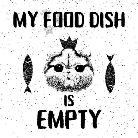 My food dish is empty. Vector illustration with hand drawn lettering on texture background. Inscriptions for pet and cats lovers. Painted lettering. Typographic calligraphic. Poster, demanding phrase. Illusztráció