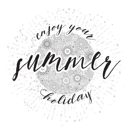 Enjoy your summer holiday, hand drawn card and lettering calligraphy motivational quote for summer vacation. Typographic design. Inspirational Inscriptions on floral sun with rays or beams.